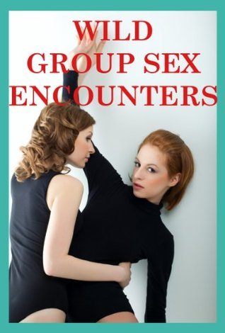 Wild Group Sex Encounters: Five Tales of Sex in Groups Mackynna Ruble