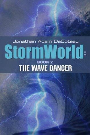 Storm World: The Wave Dancer Jonathan Decoteau