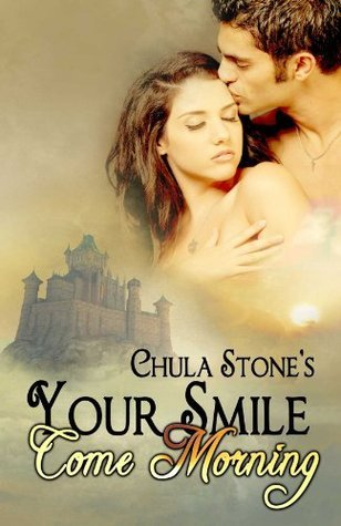 Your Smile Come Morning  by  Chula Stone