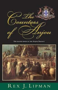 The Countess of Anjou The second book of The Anjou Trilogy  by  Rex J. Lipman