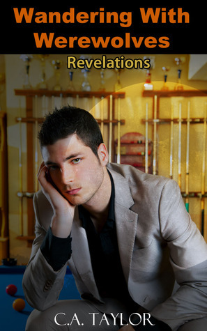 Revelations (Wandering With Werewolves #5) C.A.   Taylor