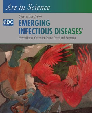 Art in Science: Selections from EMERGING INFECTIOUS DISEASES  by  Polyxeni Potter