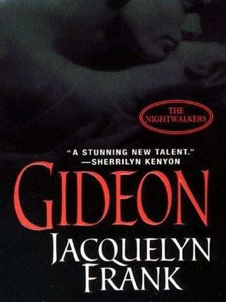 Gideon: The Nightwalkers: 2 (The Nightwalkers, Book 2) Jacquelyn Frank