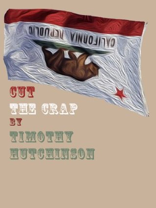 Cut the CRAP  by  Timothy Hutchinson
