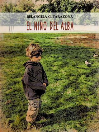 El Niño del Alba  by  Belangela G. Tarazona