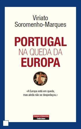 Portugal na Queda da Europa  by  Viriato Soromenho Marques