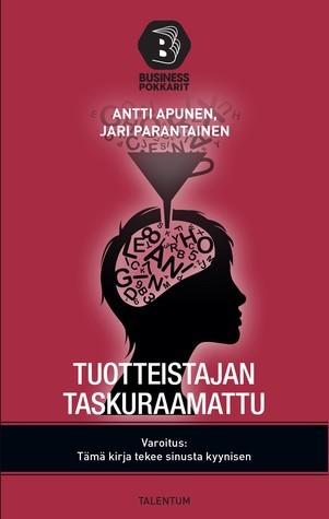 Tuotteistajan taskuraamattu  by  Antti Apunen