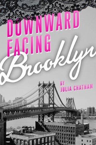 Downward Facing Brooklyn Julia Chatham