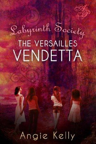 Labyrinth Society: The VersaiIles Vendetta  by  Angie Kelly