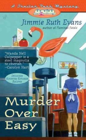 Murder Over Easy (Trailer Park Mystery , #2)  by  Jimmie Ruth Evans
