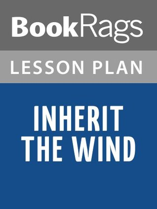 Inherit the Wind Lesson Plans BookRags