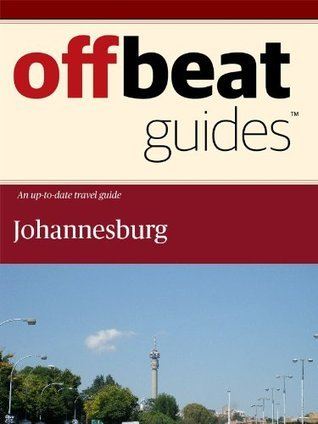 Johannesburg Travel Guide Offbeat Guides