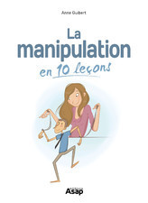 La manipulation en 10 leçons Anne Guibert