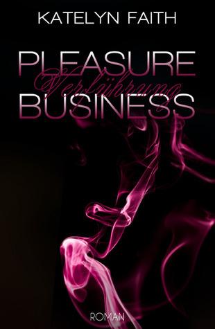 Pleasure Business - Verführung Katelyn Faith