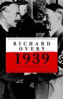 1939: Nad przepaścią  by  Richard Overy