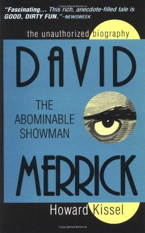 David Merrick: The Abominable Showman Howard Kissel