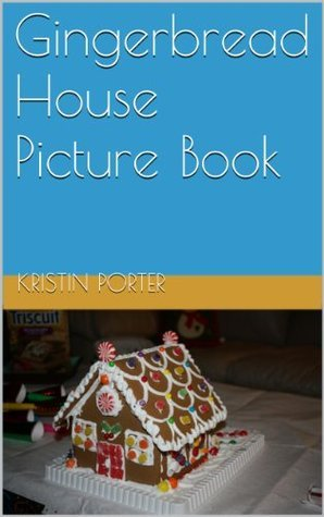 Gingerbread Houses: Picture Book  by  Kristin Porter