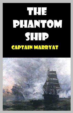 THE PHANTOM SHIP  by  CAPTAIN MARRYAT by Captain Marryat