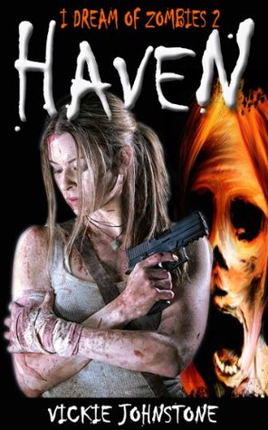 Haven: (I Dream of Zombies, 2)  by  Vickie Johnstone