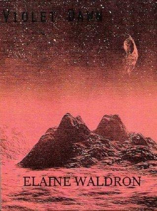 Violet Dawn  by  Sandra E. Waldron