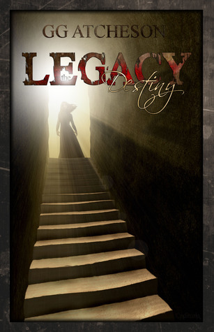 Destiny (The Legacy, # 2)  by  G.G. Atcheson