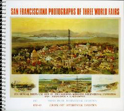San Francisciana Photographs of Three World Fairs Marilyn Blaisdell