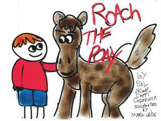 Roach the Pony Sal King Cappi Capozucca