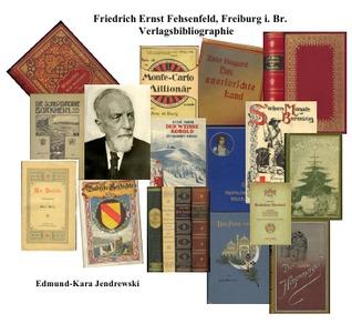 Friedrich Ernst Fehsenfeld,Freiburg i.Br.Verlagsbibliographie Edmund - Kara Jendrewski