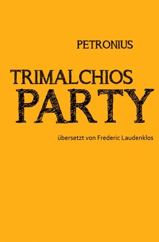 Petronius. Trimalchios Party  by  Frederic Laudenklos