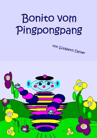 Bonito vom Pingpongpang  by  Elisabeth Deiter