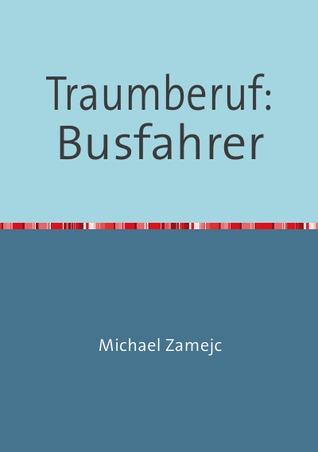 Traumberuf: Busfahrer  by  Michael Zamejc