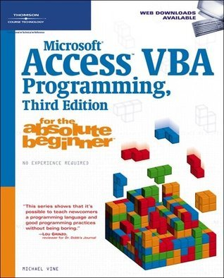 Microsoft® Access VBA Programming for the Absolute Beginner, 3rd Edition Michael Vine