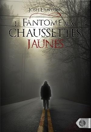 Le fantôme aux chaussettes jaunes  by  Josh Lanyon