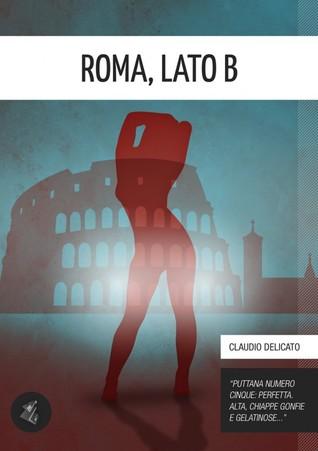 Roma Lato B  by  Claudio Delicato