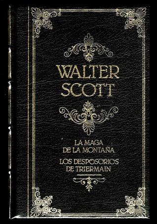 La Maga de la Montaña / Los Desposorios de Triermain Walter Scott