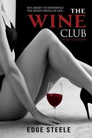 The Wine Club  by  Edge Steele