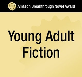 Assignment 9 - Excerpt from 2010 Amazon Breakthrough Novel Award entry  by  Kate Larkindale