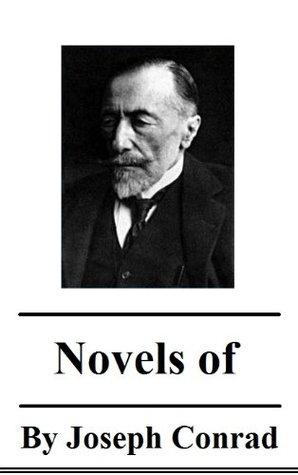 The Novels of Joseph Conrad Joseph Conrad