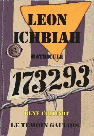Léon Ichbiah Matricule 173293: DAuschwitz et dailleurs Léon Ichbiah