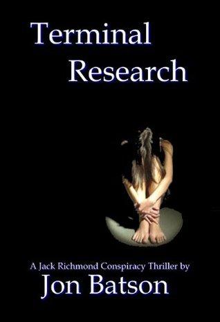 Terminal Research: Jack Richmond, #3  by  Jon Batson