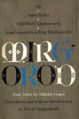 Mirgorod: Four Tales Nikolai Gogol by Nikolai Gogol
