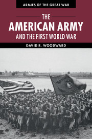 The American Army and the First World War David R. Woodward
