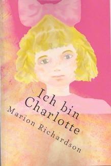 Ich bin Charlotte  by  Marion W. Richardson
