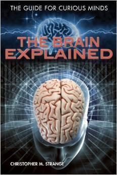 The Brain Explained Christopher M Strange