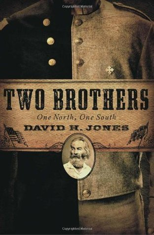 Two Brothers - One North, One South  by  David H. Jones
