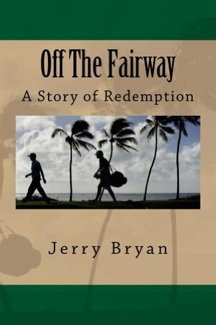 Off the Fairway  by  Jerry Bryan