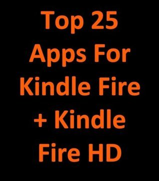 Top 25 Apps for the Kindle Fire and Kindle Fire HD Upper Echelon Apps