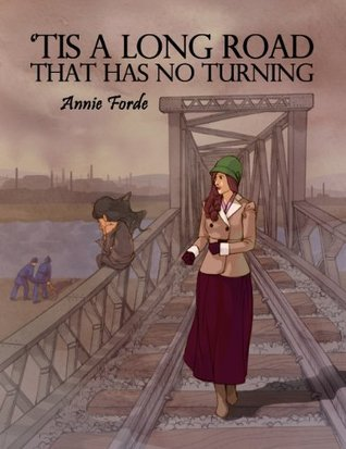 Tis A Long Road That Has No Turning Annie Forde