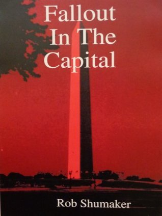 Fallout In The Capital (Capital Series)  by  Rob Shumaker