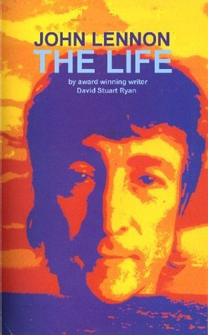 John Lennon. The Life. David Stuart Ryan